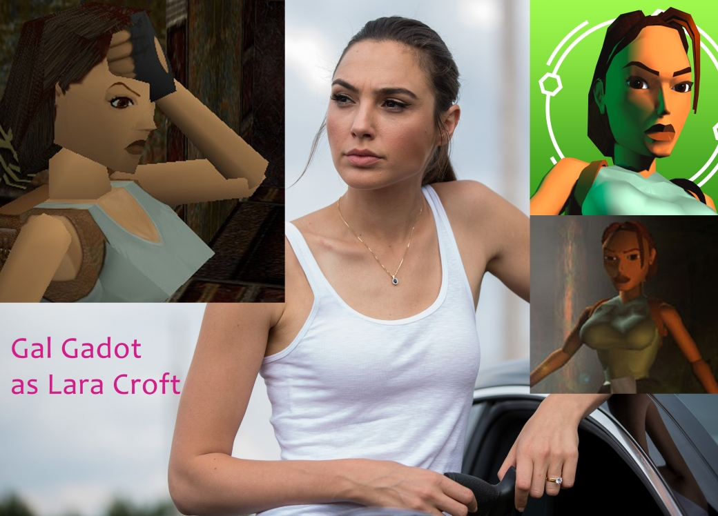 Gal Gadot as Lara Croft